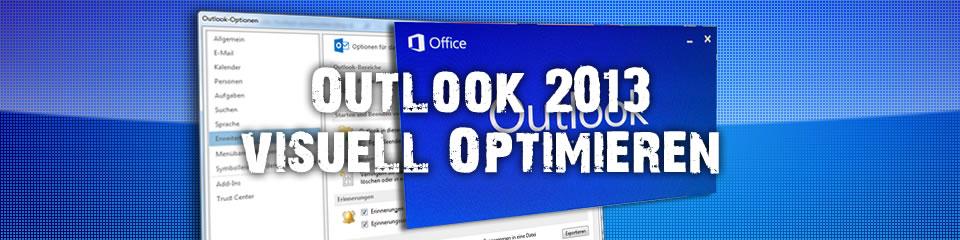 Outlook 2013 optisch anpassen