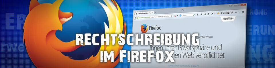 So installierst du eine deutsche Rechtschreibprüfung für den Firefox